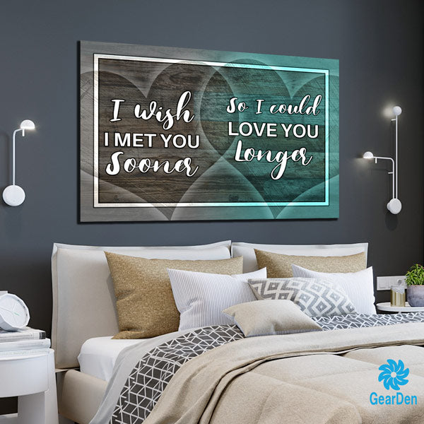 """I Wish I Met You Sooner.."" Premium Canvas"