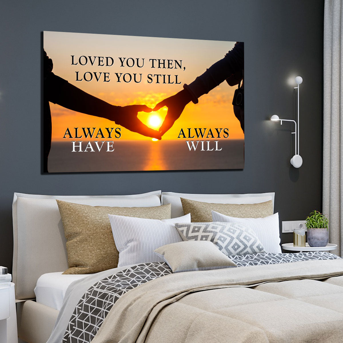 """Loved You Then, Love You Still, Always Have, Always Will."" sunset canvas wall art"