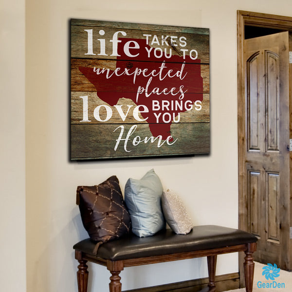 texas life takes you to unexpected places love brings you home canvas wall art
