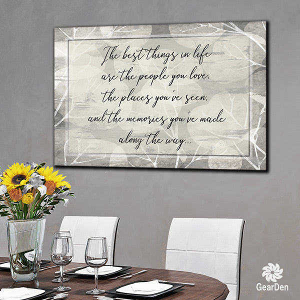 canvas wall sign the best things in life are the people you love the places you've seen and the memories you've made along the way