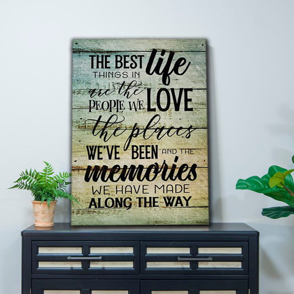 """The Best Things In Life - People, Places, Memories"" Premium Canvas"