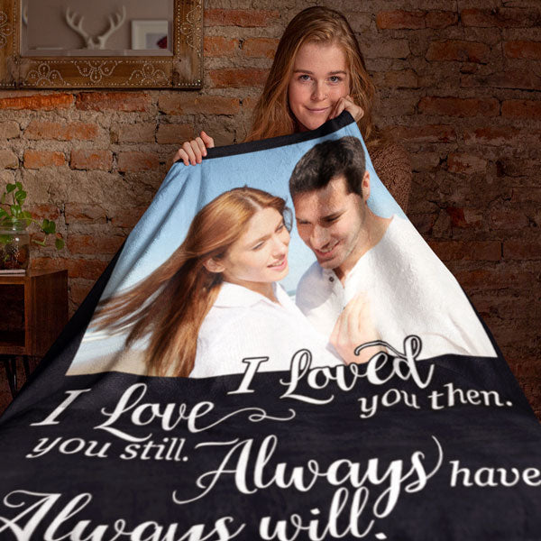 "Personalized Photo Fleece Blanket ""Loved You Then.. Love you Still"""