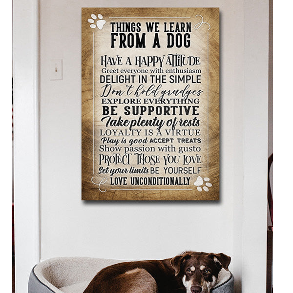 """Things We Learn From A Dog"" Premium Canvas"