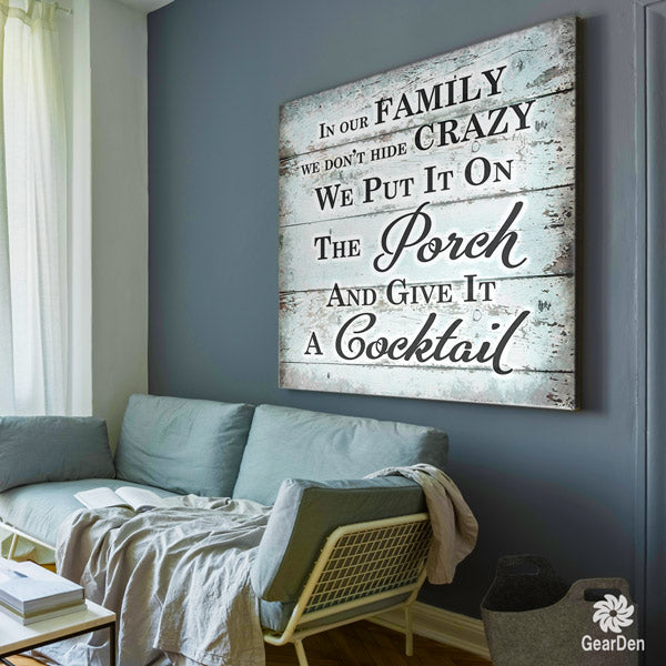 """In Our Family - We Don't Hide the Crazy"" Canvas wall art"