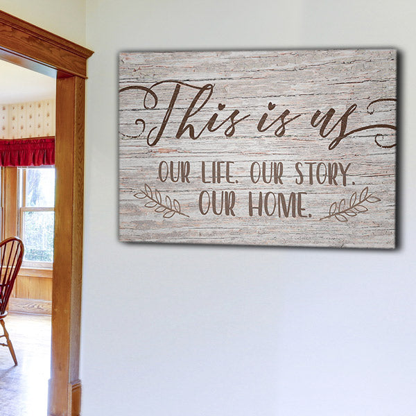 """This Is Us - Our Story Our Home"" Premium Canvas"