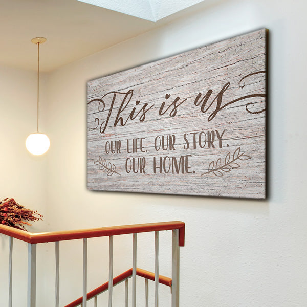"""This Is Us - Our Story Our Home"" Premium Canvas Wall Art"