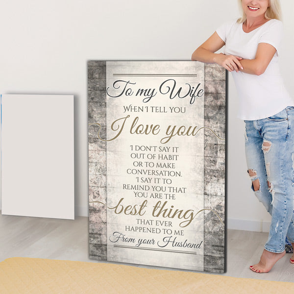 """To My Wife - When I Tell You I Love You"" Premium Canvas"