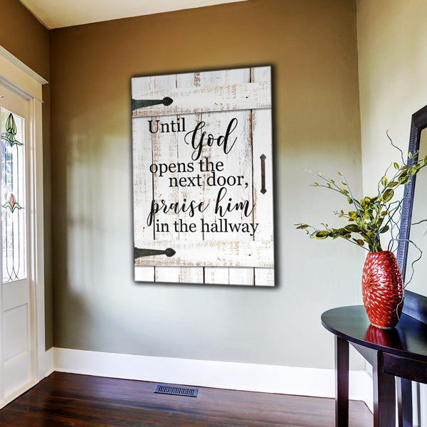"""Until God Opens The Next Door"" Premium Canvas"