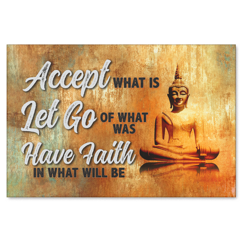 """Accept, Let Go, Have Faith.. "" Premium Canvas"