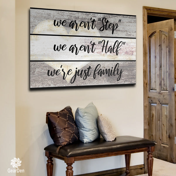 """We Aren't Step, Half, Just Family"" Premium Canvas"