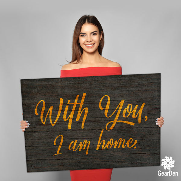 """WIth You I Am Home"" Premium Canvas"