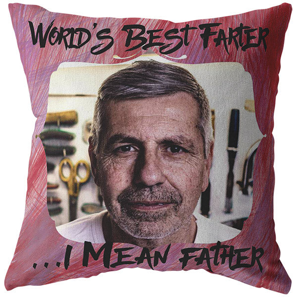 "Personalized Photo Pillow ""World's Best Farter - I Mean Father"""