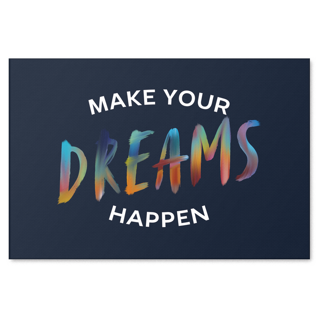 """Make Your Dreams Happen"" Premium Canvas"