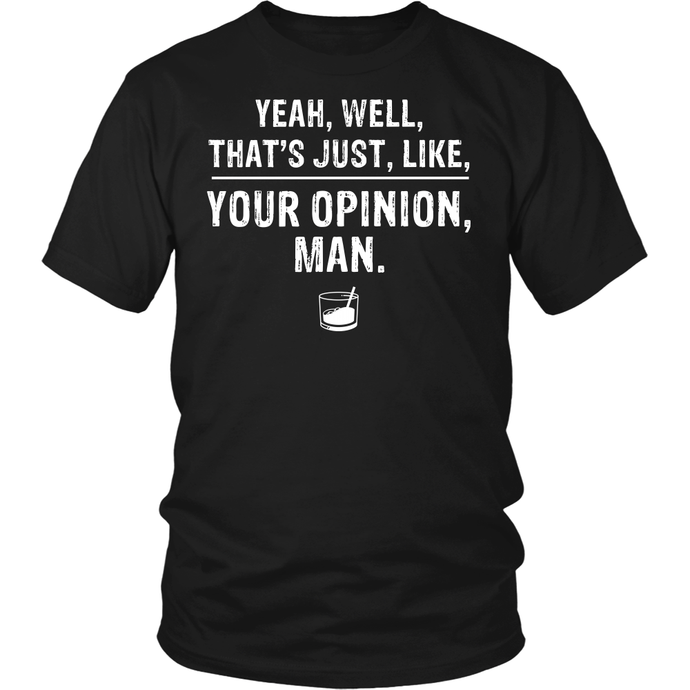 """Your Opinion"" Shirt"