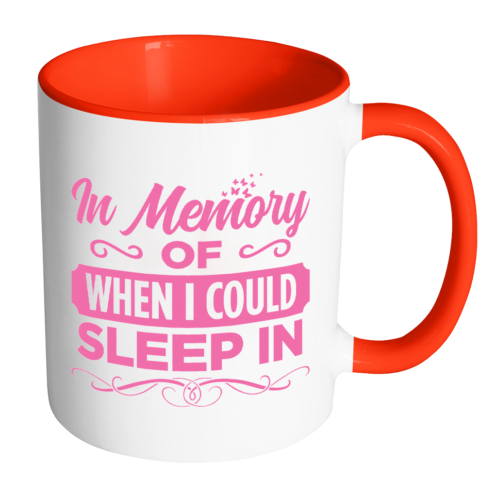 """When I Could Sleep In"" Mug"