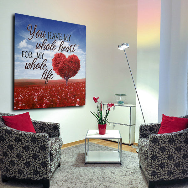 """You Have My Whole Heart for My Whole Life"" Quote on canvas with a beautiful red nature backdrop"