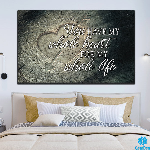 you have my whole heart wood canvas wood style print