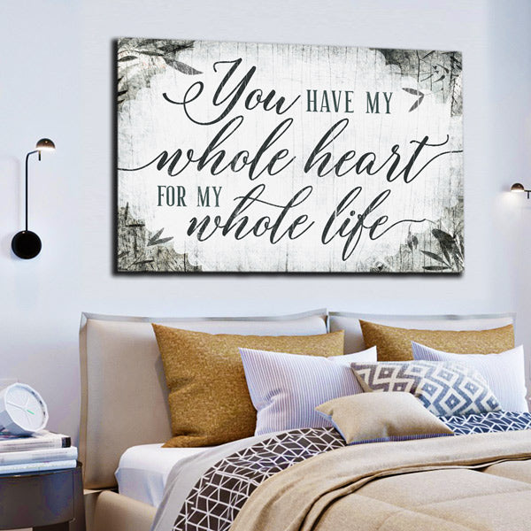 """You Have My Whole Heart For My Whole Life"" Premium Canvas Wall Art"