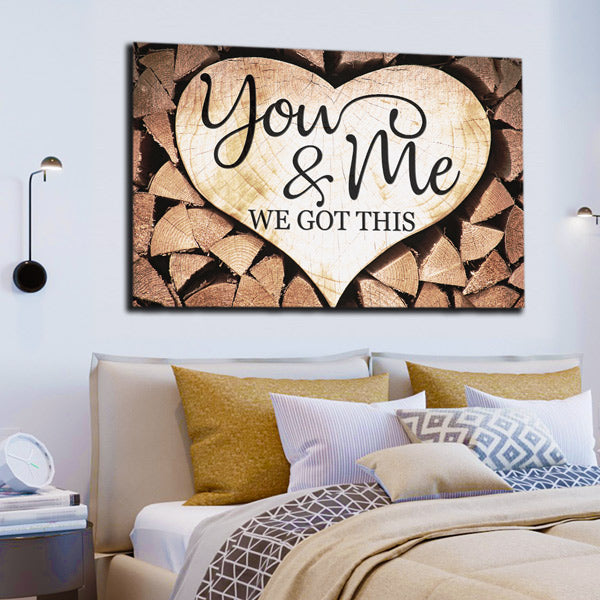 """You & Me We Got This"" Premium Rustic Canvas Wall Art"