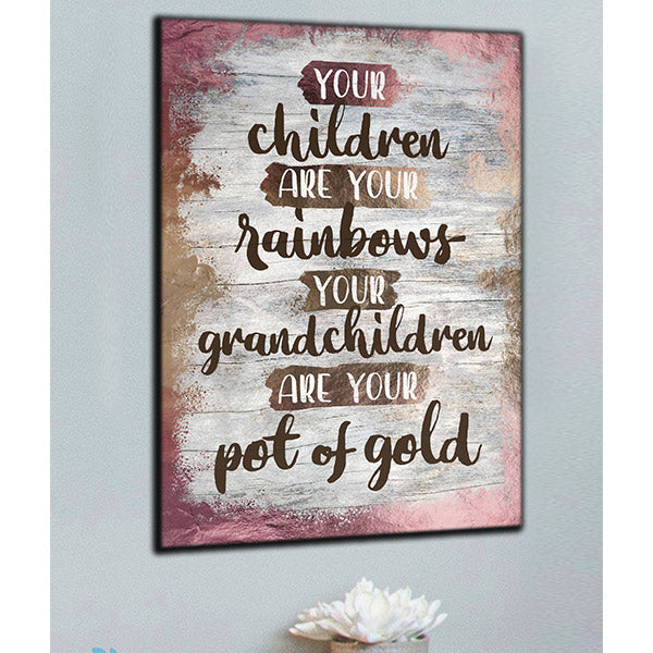 """Children Are Rainbows, Grandchildren - A Pot of Gold"" Premium Canvas Wall Art"
