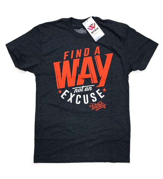 Find a Way Not and Excuse T shirt