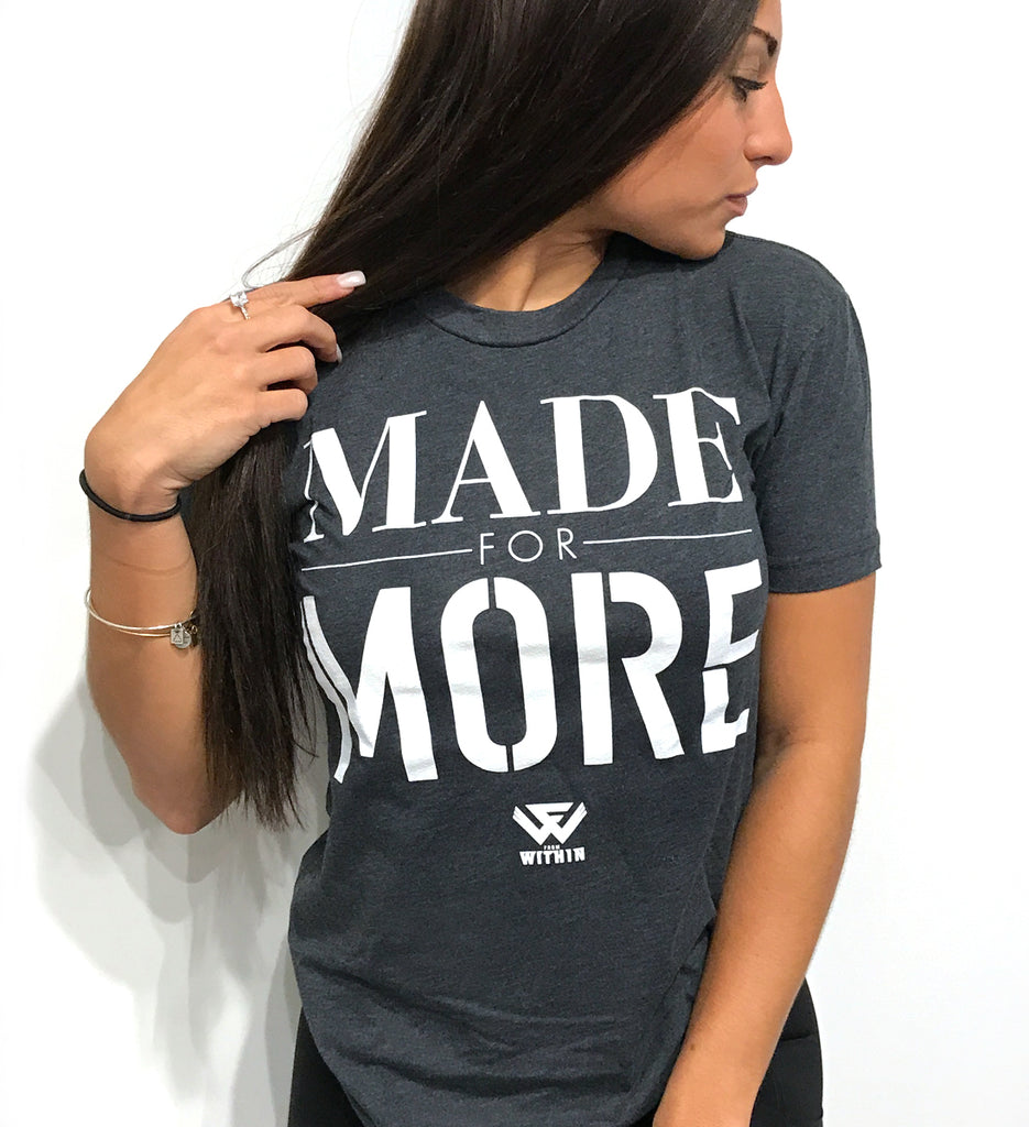 23311585 Made For More T shirt | From Within Apparel