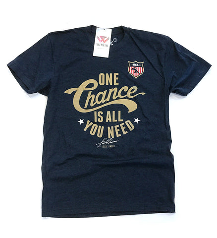 One Chance is All You Need T shirt