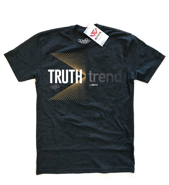 Truth Is Greater Than Trend T shirt