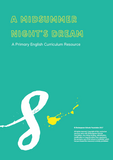 A Midsummer Night's Dream  - Primary English Scheme of Work £75+VAT
