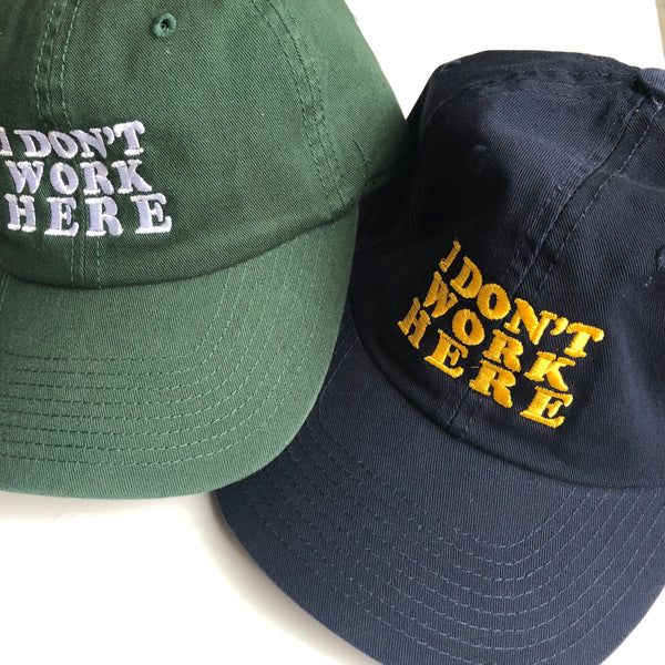 I Don't Work Here Hat