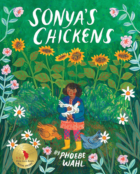 Sonya's Chickens Hardcover Book by Phoebe Wahl