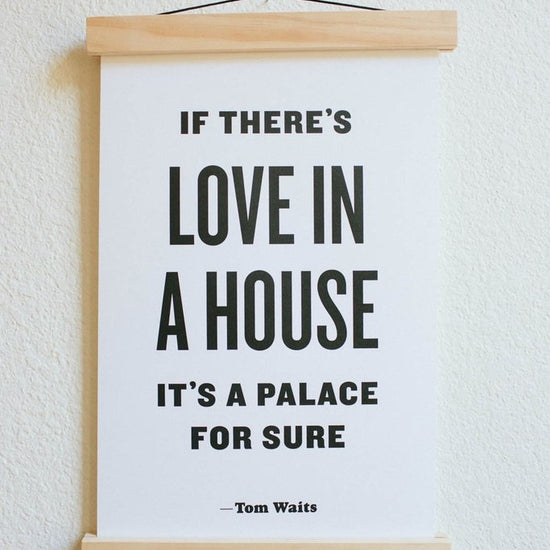 If There's Love In A House | Letterpress Print