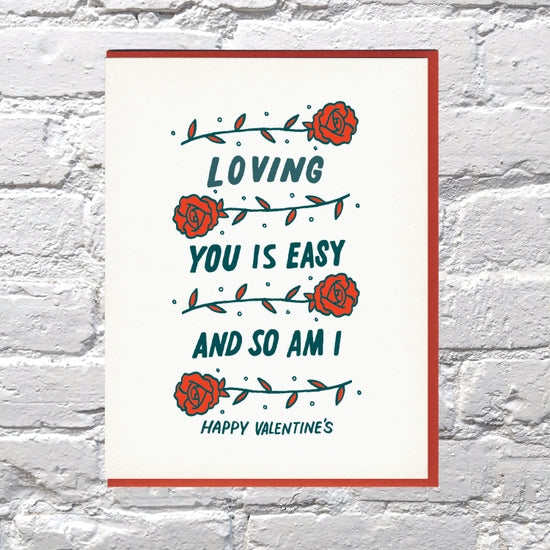 Loving You Is Easy (& So Am I) Valentine's Day Card