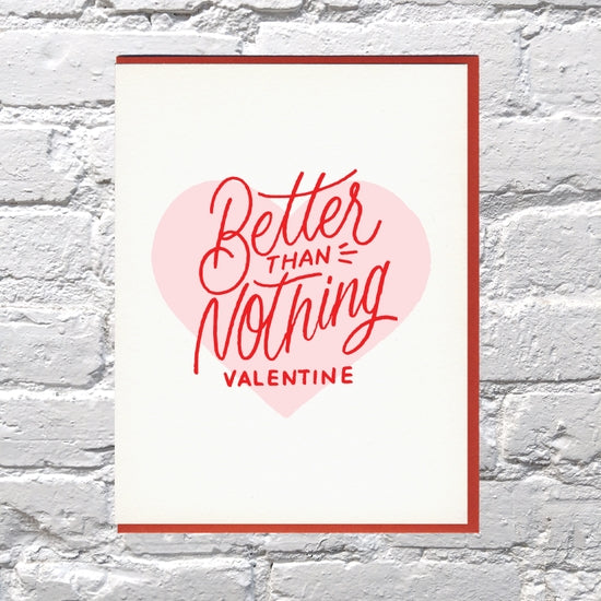 Better Than Nothing Valentine's Day Card