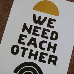 We Need Each Other | Letterpress Print