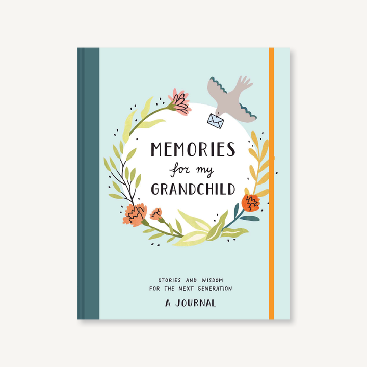 Memories for My Grandchild: Stories and Wisdom for the Next Generation A Journal