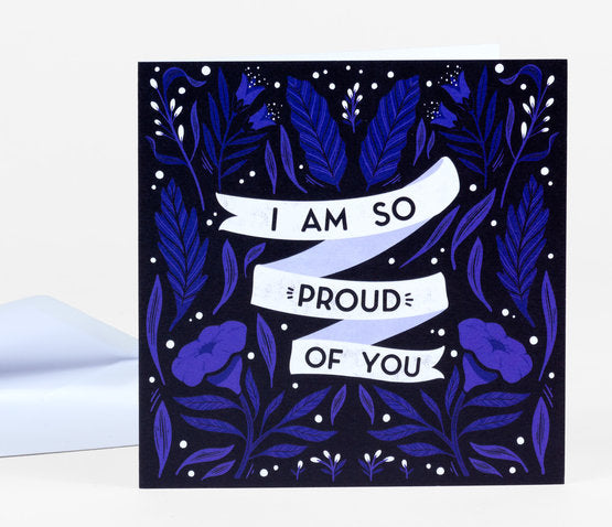 I Am So Proud Of You Card