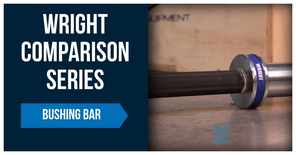 Wright Comparsion Series: Bushing Bar