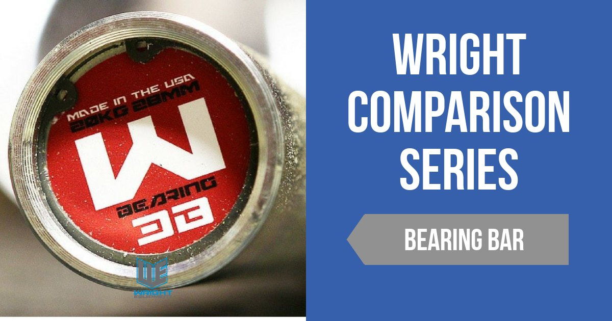 Wright Comparison Series: Bearing Bar