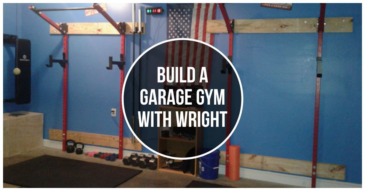 Build a Garage Gym with Wright