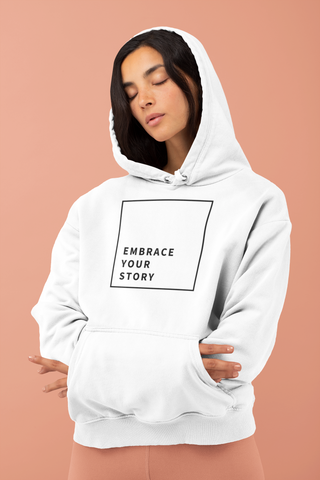 EMBRACE YOUR STORY Unisex Hoodie