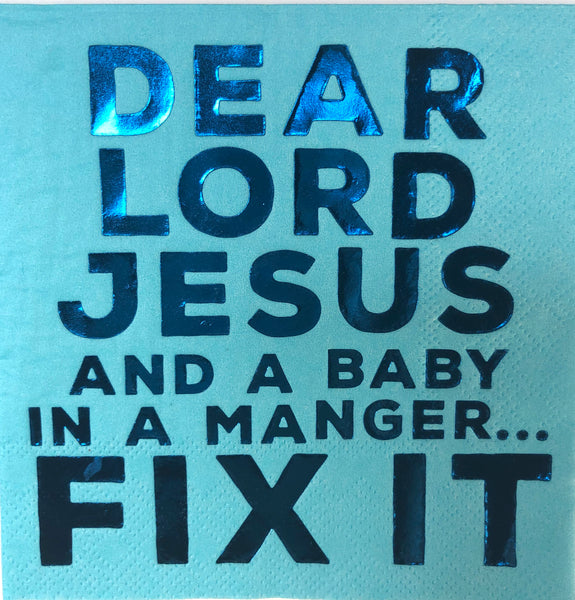 Beverage Napkin -  Dear Lord Jesus Fix It