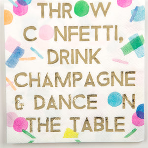 Beverage Napkin - Throw Confetti Drink Champagne and Dance on the Table