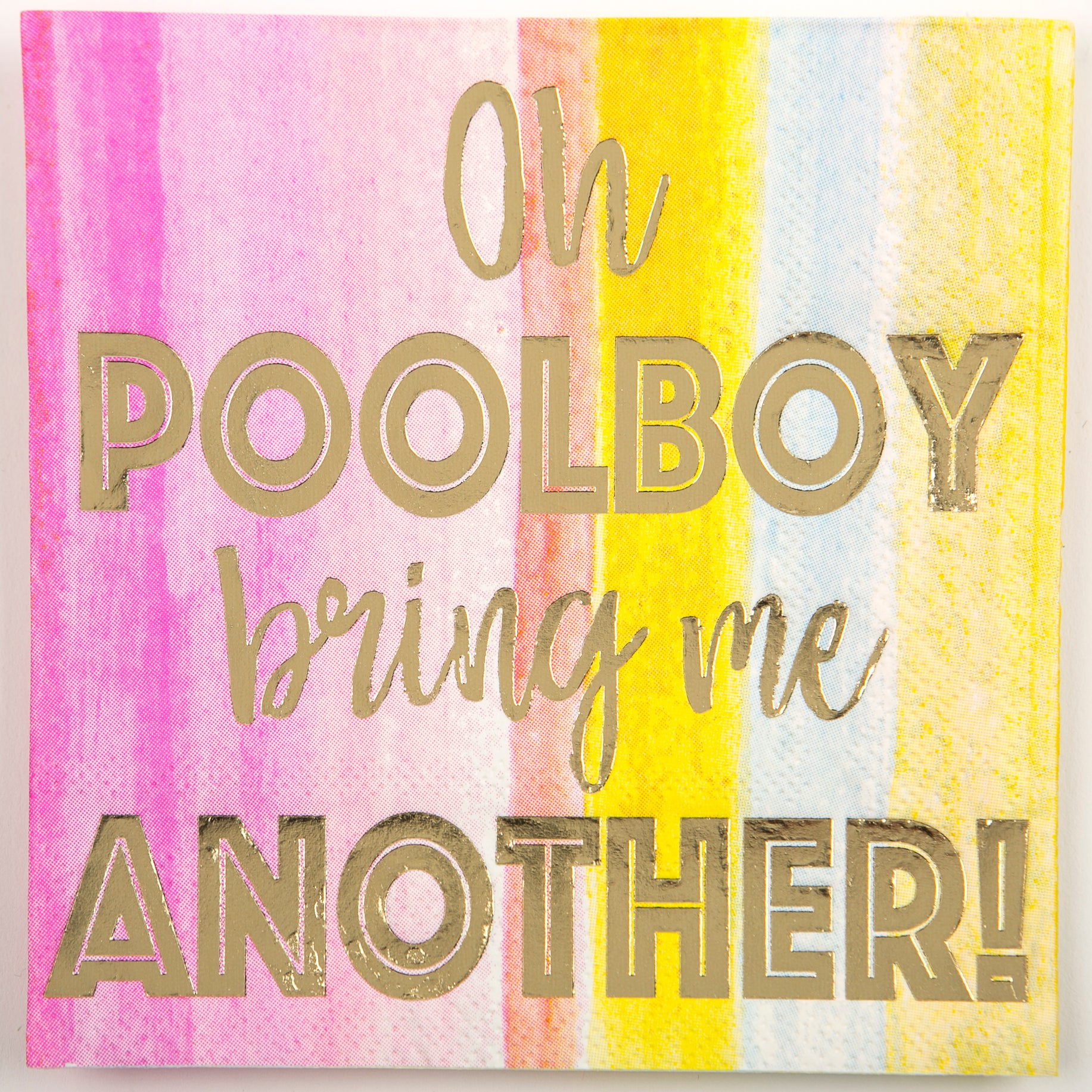 Beverage Napkin - Oh Pool Boy Bring Me Another