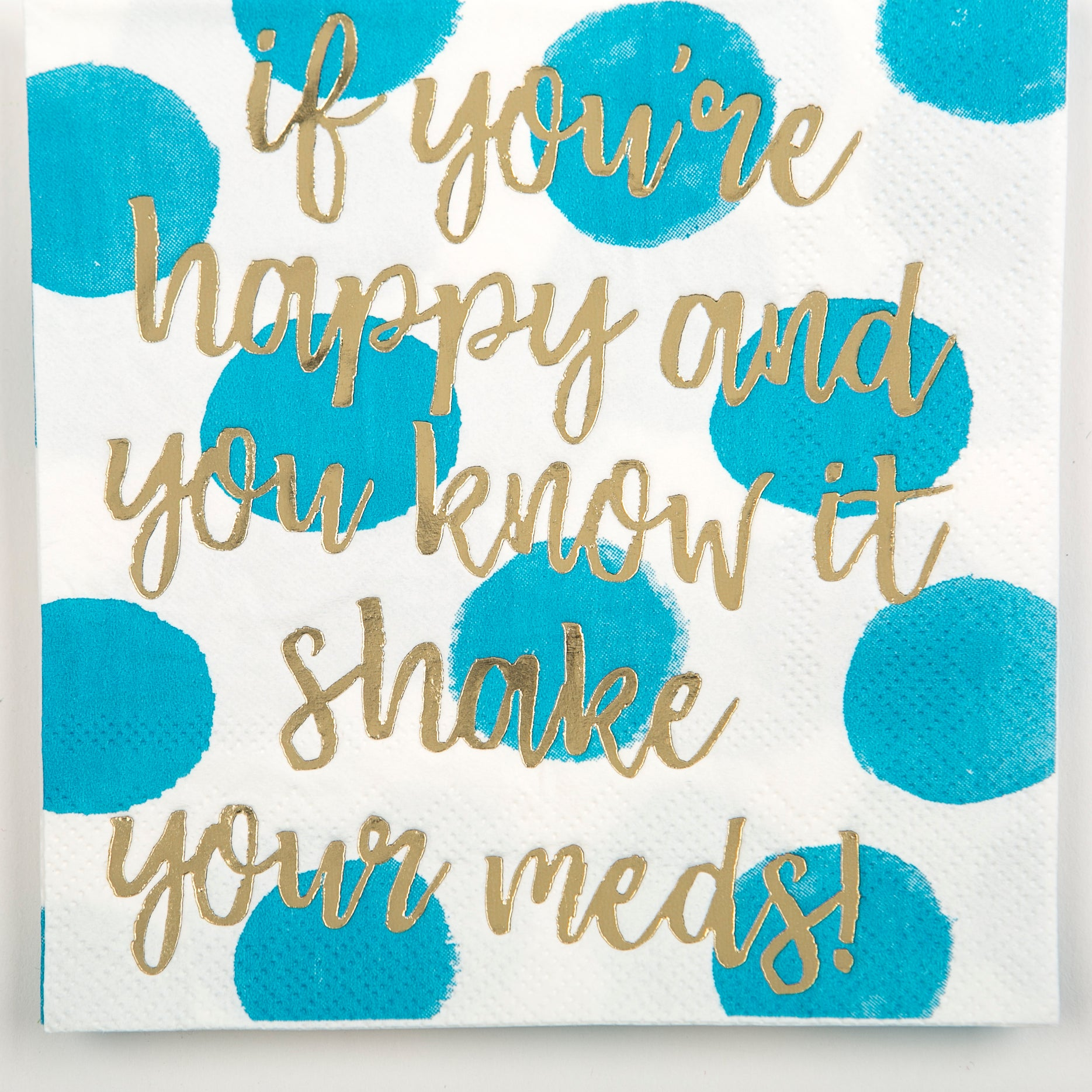 Beverage Napkin - If You're Happy and You Know it Shake Your Meds!