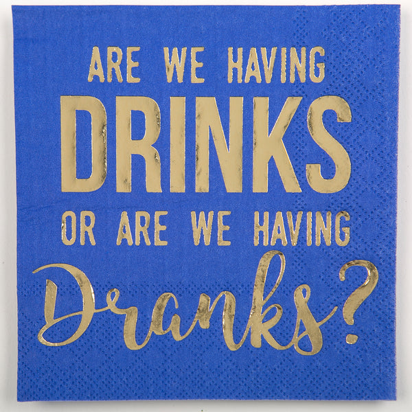 Beverage Napkin - Are We Having Drinks Or Are We Having Dranks?
