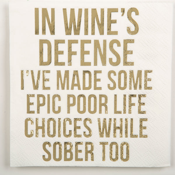 Beverage Napkin - In Wine's Defense I've Made Some Epic Poor Life Choices While Sober Too