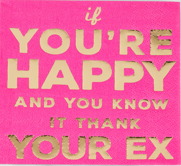 Beverage Napkin -  If You're Happy and You Know It Thank Your Ex