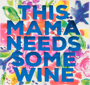 Beverage Napkin - This Mama Needs Some Wine