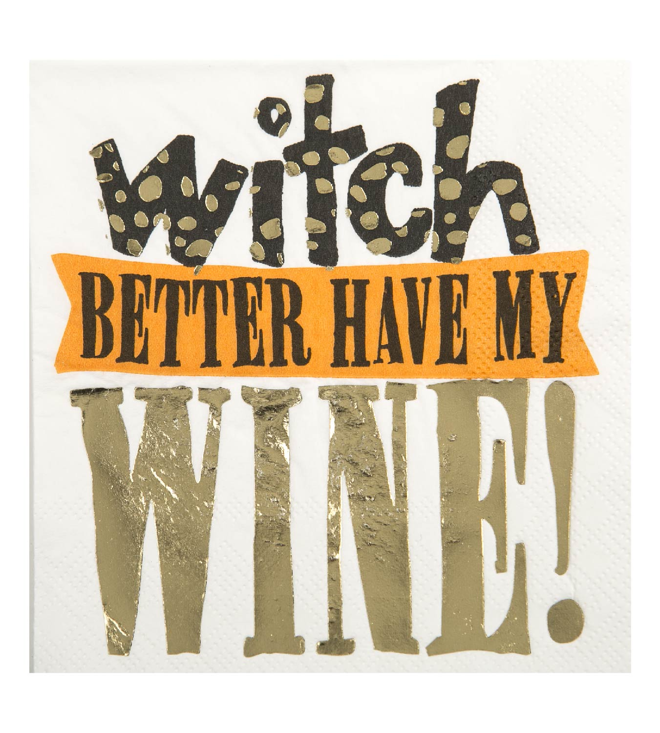 Beverage Napkin - Witch Better Have My Wine!